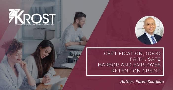 Certification, Good Faith, Safe Harbor and the Employee Retention Credit