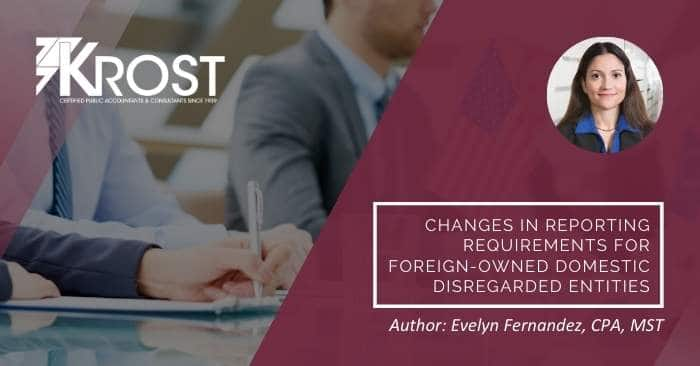 Changes in Reporting Requirements for Foreign-Owned Domestic Disregarded Entities