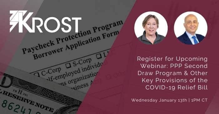 Register for Upcoming Webinar – PPP Second Draw Program & Other Key Provisions of the COVID-19 Relief Bill