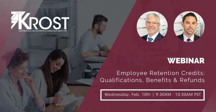 [Webinar] Employee Retention Credits: Qualifications, Benefits & Refunds