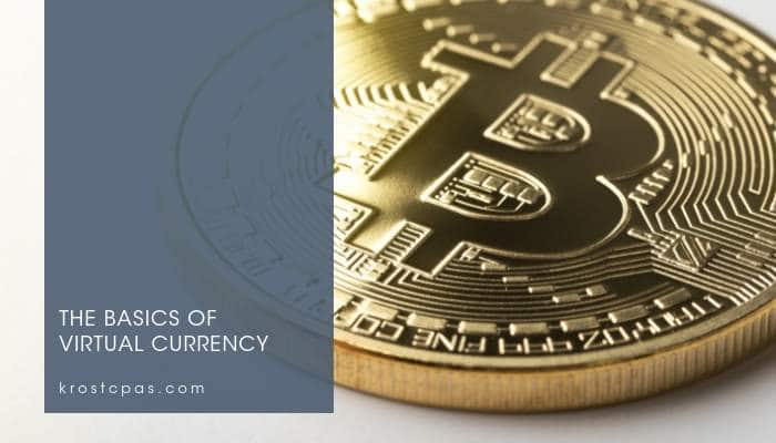 The Basics of Virtual Currency