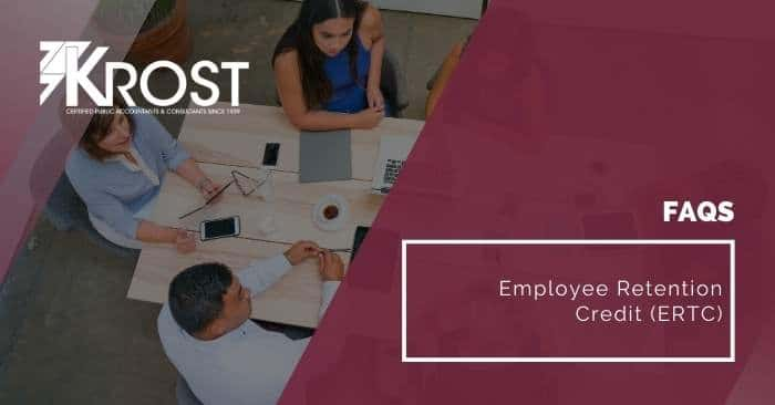 FAQs – Employee Retention Credit (ERTC)
