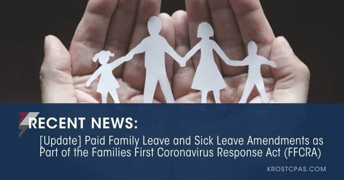 [Update] Paid Family Leave and Sick Leave Amendments as Part of the Families First Coronavirus Response Act (FFCRA)