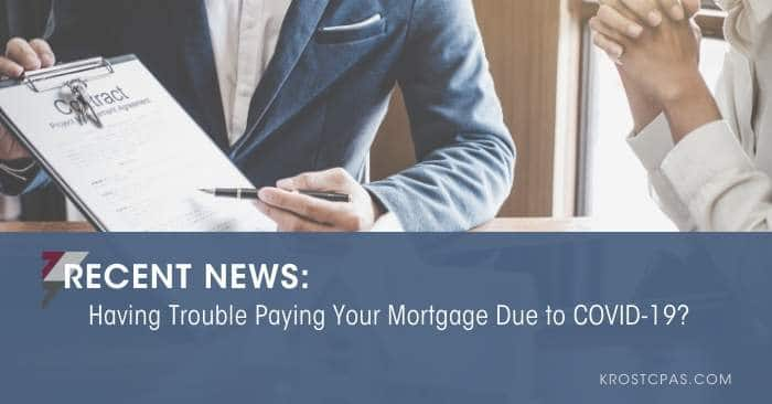 Having Trouble Paying Your Mortgage Due to COVID-19?