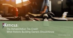 The Rehabilitation Tax Credit: What Historic Building Owners Should Know