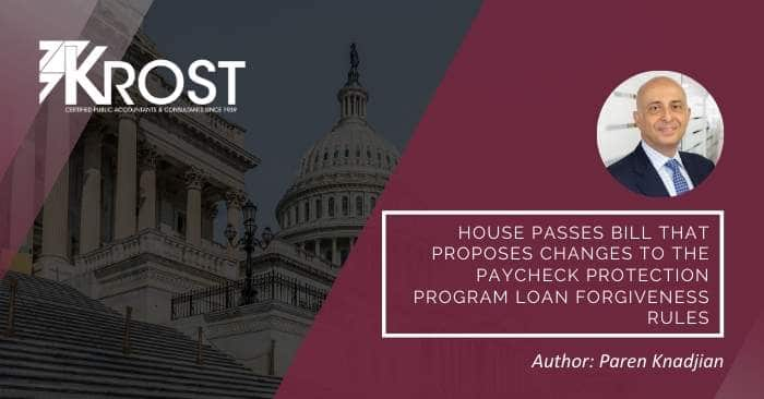 House Passes Bill That Proposes Changes to the Paycheck Protection Program Loan Forgiveness Rules
