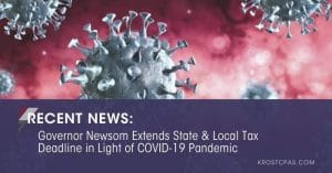 Governor Newsom Extends State & Local Tax Deadline in Light of COVID-19 Pandemic