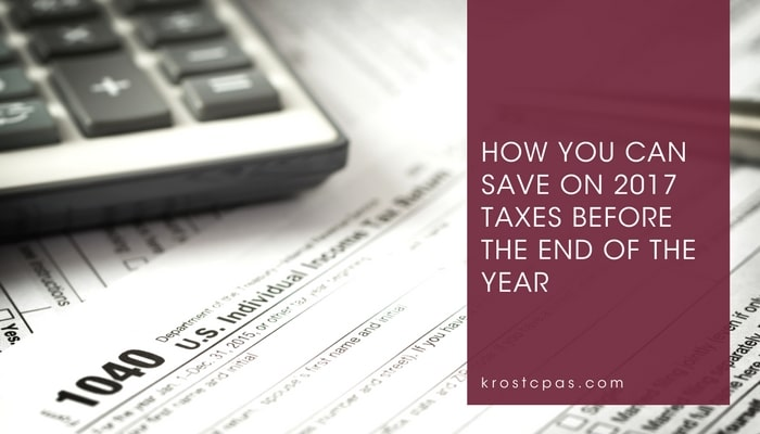 How You Can Save on 2017 Taxes Before the End of the Year