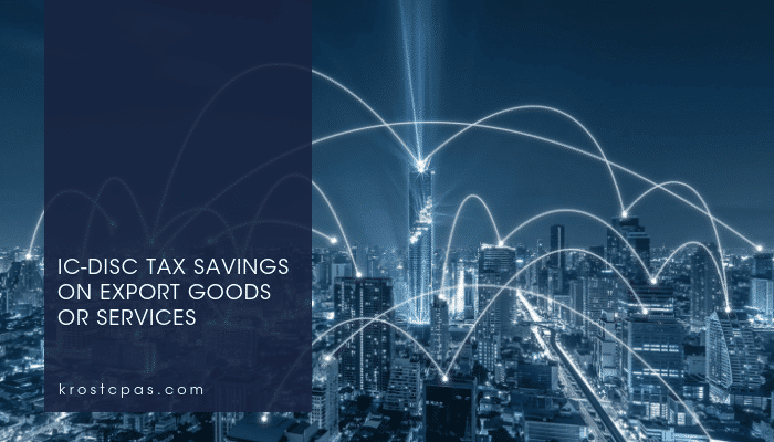 IC-DISC Tax Savings on Export Goods or Services