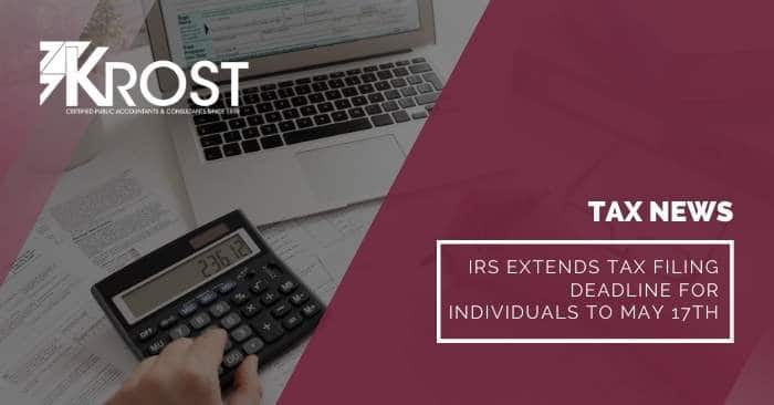 IRS Extends Tax Filing Deadline for Individuals to May 17th