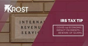 IRS Tax Tip: COVID-19 Economic Impact Payments – Beware of Scams