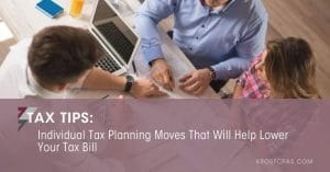 Individual Tax Planning Moves That Will Help Lower Your Tax Bill