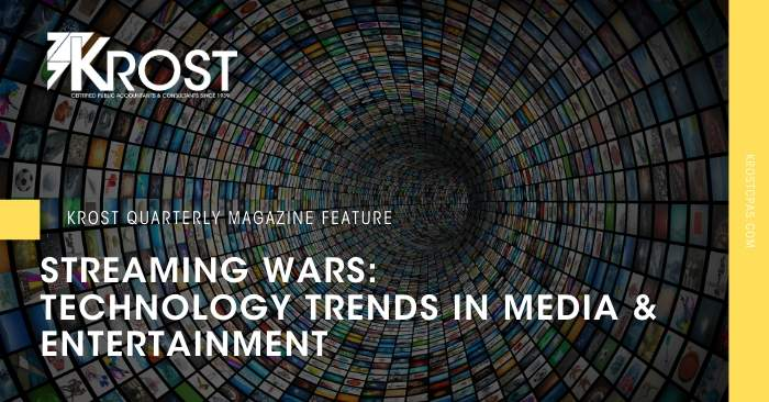 The Streaming Wars: Technology Trends in Media and Entertainment