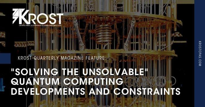 """Solving the Unsolvable"" Quantum Computing Developments and Constraints"