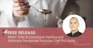 KROST CPAs & Consultants Partners with Nationally Recognized Executive Chef Phil Kastel