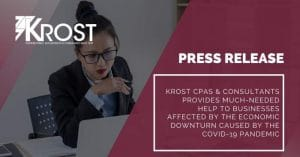 KROST CPAs & Consultants Provides Much-Needed Help to Businesses Affected by the Economic Downturn Caused by the COVID-19 Pandemic