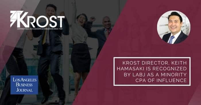 KROST Director, Keith Hamasaki is Recognized by LABJ as a Minority CPA of Influence
