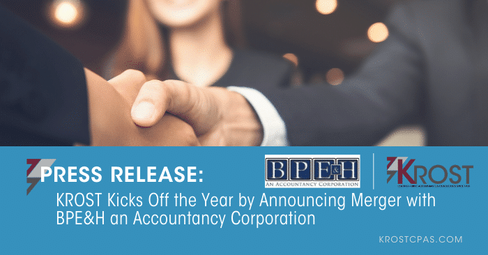 KROST Kicks Off the Year by Announcing Merger with BPE&H an Accountancy Corporation