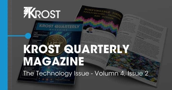 KROST Quarterly Magazine: The Technology Issue, Vol 4, Issue 2, is Now Available!