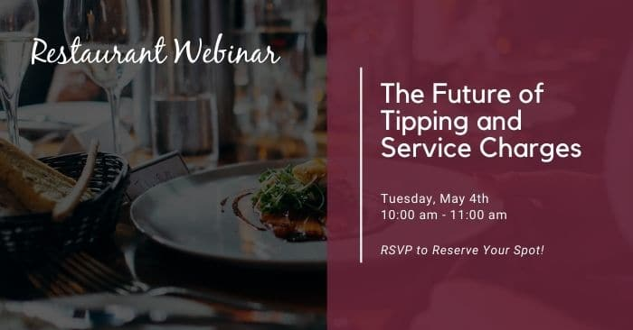 Register for our Complimentary Webinar – The Future of Tipping and Service Charges