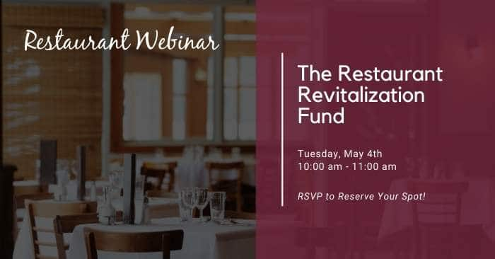 Register for our Complimentary Webinar – The Restaurant Revitalization Fund