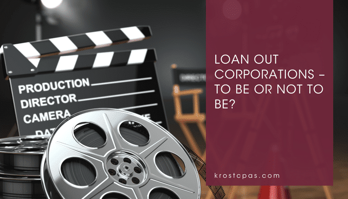 Loan Out Corporations – To be or not to be?