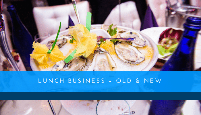 Lunch Business – Old & New