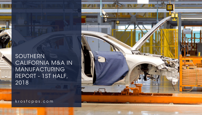Southern California M&A in Manufacturing Report – 1st Half, 2018