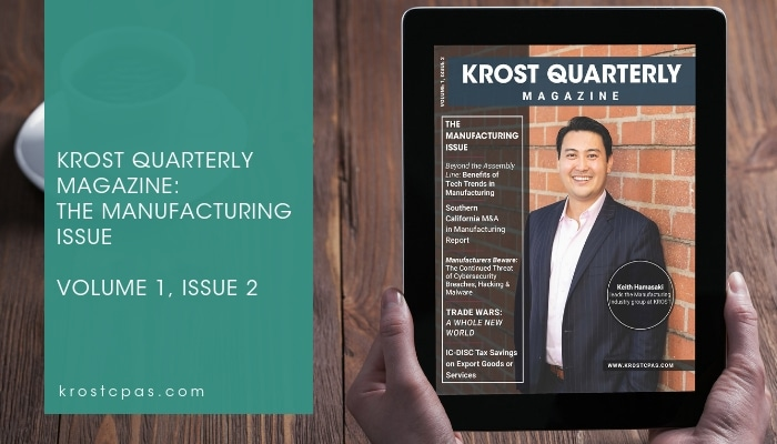 KROST Quarterly: Manufacturing Issue Now Available – Cybersecurity, Tax Incentives, Transactions, Trends and More