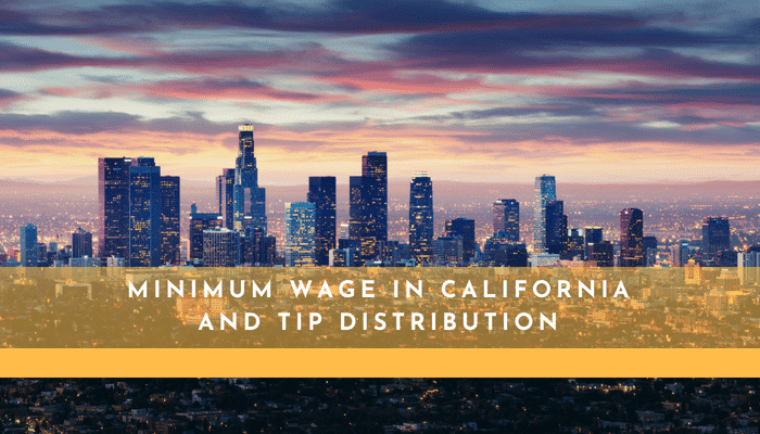 Minimum Wage in California and Tip Distribution