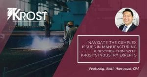 Navigate the Complex Issues in Manufacturing & Distribution with KROST's Industry Experts | Blog