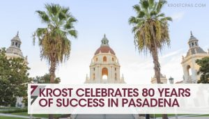 KROST Celebrates 80 Years of Success in Pasadena | Los Angeles CPA Firm