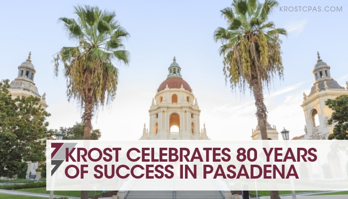 KROST Celebrates 80 Years of Success in Pasadena