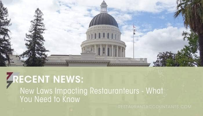 New Laws Impacting Restauranteurs – What You Need to Know