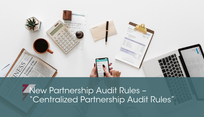 "New Partnership Audit Rules – ""Centralized Partnership Audit Rules"""