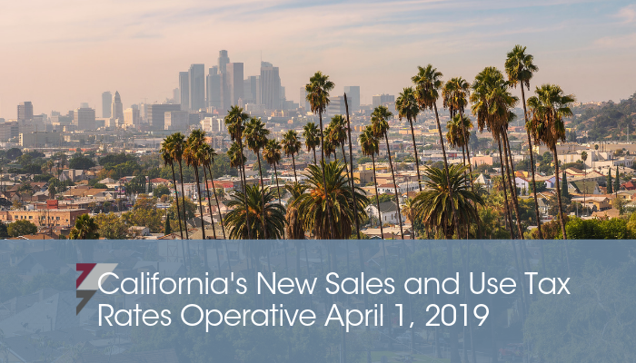 Special Notice: California's New Sales and Use Tax Rates Operative April 1, 2019