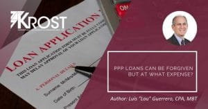 PPP Loans Can Be Forgiven But At What Expense? | Blog