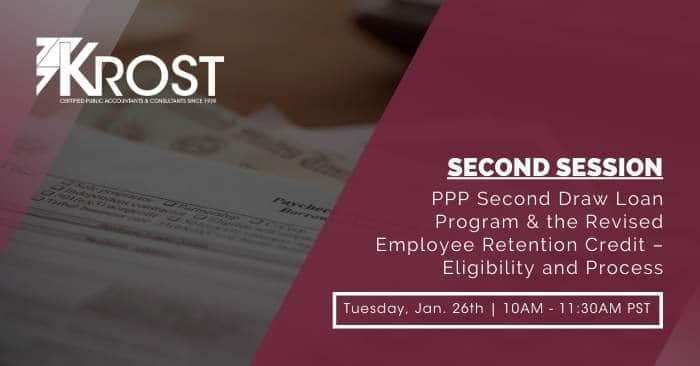 [Second Session] PPP Second Draw Loan Program & the Revised Employee Retention Credit – Eligibility and Process Webinar