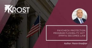 Paycheck Protection Program Flexibility Act (PPPFA) Becomes Law | Blog