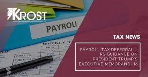 Payroll Tax Deferral – IRS Guidance on President Trump's Executive Memorandum | Blog