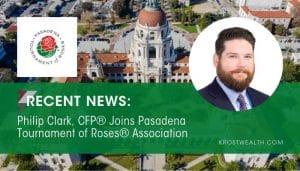 Philip Clark, CFP® Joins Pasadena Tournament of Roses Association