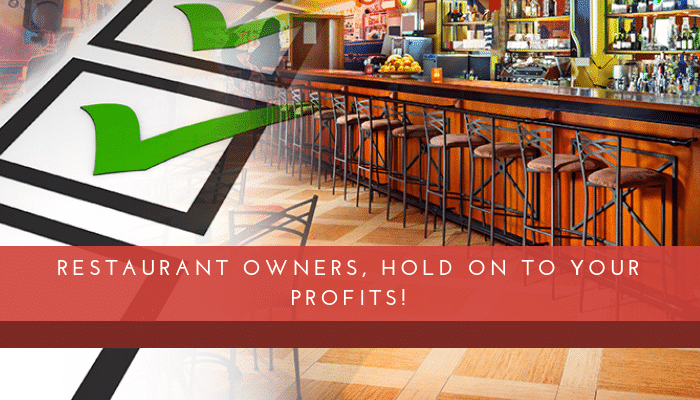 Restaurant Owners, Hold on to Your Profits!