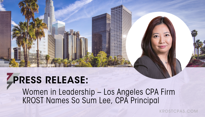 Press Release: Women in Leadership – Los Angeles CPA Firm KROST Names So Sum Lee, CPA Principal