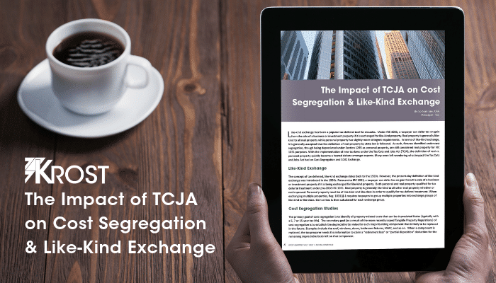 The Impact of TCJA on Cost Segregation & Like-Kind Exchange