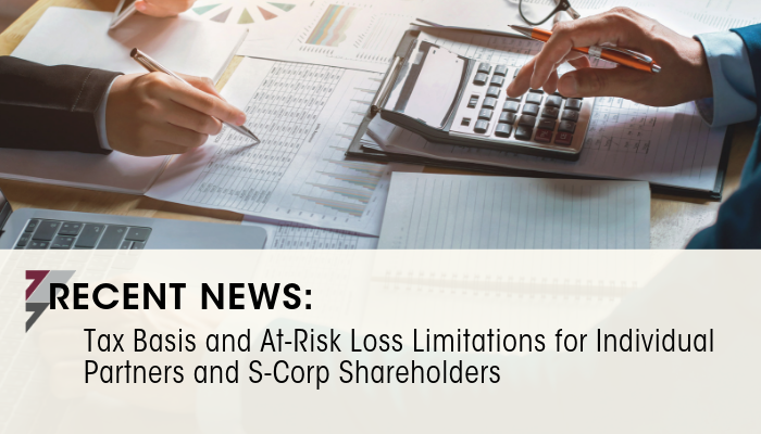 Tax Basis and At-Risk Loss Limitations for Individual Partners and S-Corp Shareholders