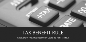 Tax Benefit Rule – Recovery of Previous Deduction Could Be Non-Taxable- Los Angeles CPAs