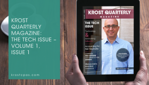 KROST Quarterly Magazine: The Tech Issue – Volume 1, Issue 1 - Los Angeles CPA