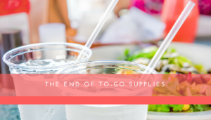 The End of To-Go Supplies | Restaurant Consultants | Los Angeles CPA Firm