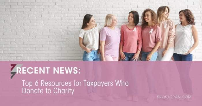 Top 6 Resources for Taxpayers Who Donate to Charity